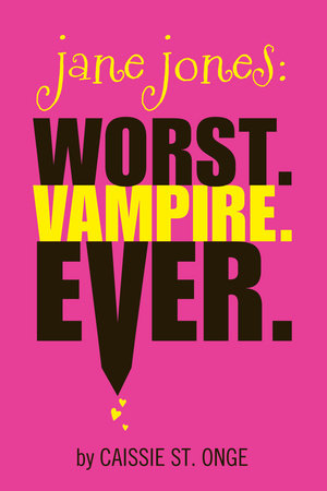 Jane Jones: Worst. Vampire. Ever. by Caissie St. Onge