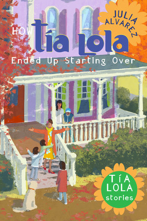 How Tia Lola Ended Up Starting Over by