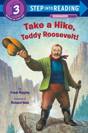 Take A Hike, Teddy Roosevelt!