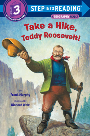 Take A Hike, Teddy Roosevelt!