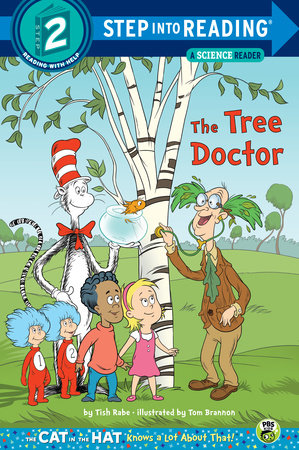 The Tree Doctor (Dr. Seuss/Cat in the Hat) by Tish Rabe