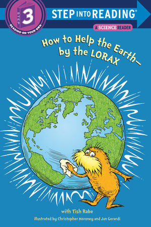 How to Help the Earth-by the Lorax by Tish Rabe
