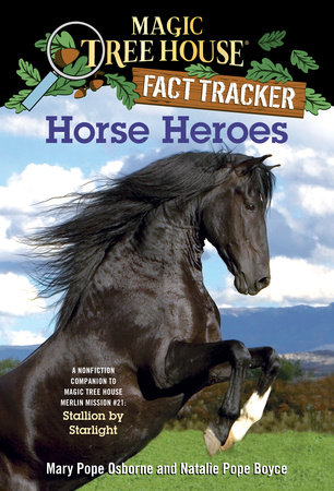 Magic Tree House Fact Tracker #27: Horse Heroes by Mary Pope Osborne and Natalie Pope Boyce