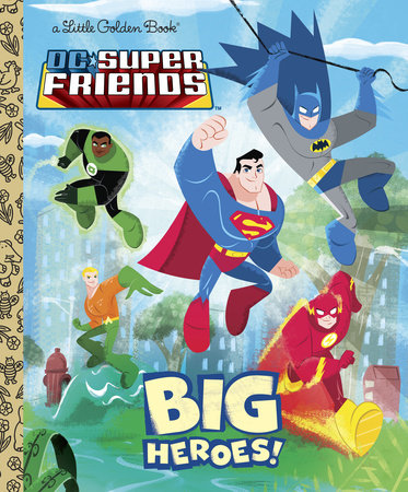 Big Heroes! (DC Super Friends) by Billy Wrecks