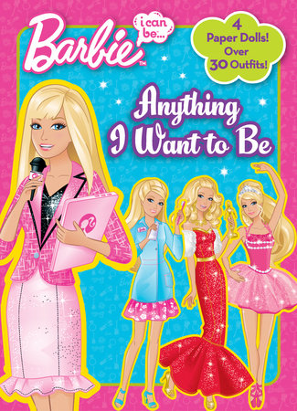 I Can be...Anything I Want to Be (Barbie) by Mary Man-Kong