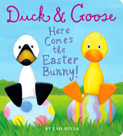 Duck & Goose, Here Comes the Easter Bunny! by