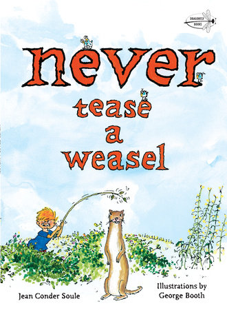 Never Tease a Weasel by