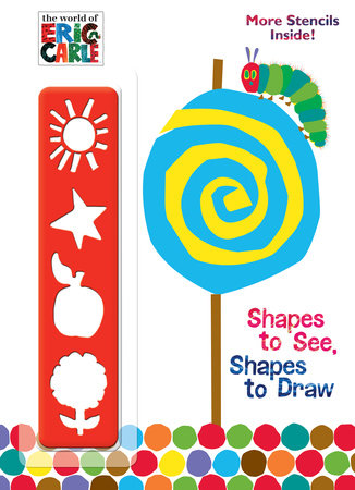 Shapes to See, Shapes to Draw! (The World of Eric Carle) by