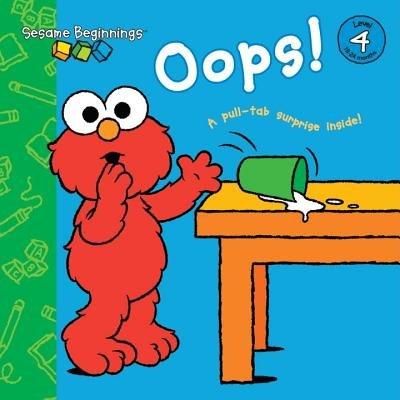 Sesame Beginnings: Oops! (Sesame Street) by