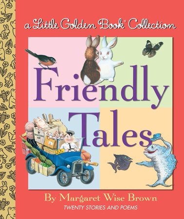 Friendly Tales by Margaret Wise Brown