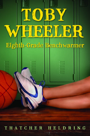 Toby Wheeler: Eighth Grade Benchwarmer