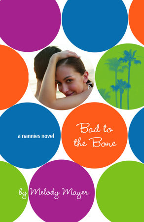 Bad to the Bone: A Nannies Novel by