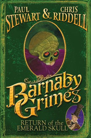 Barnaby Grimes: Return of the Emerald Skull by Paul Stewart and Chris Riddell