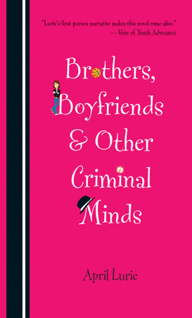 Brothers, Boyfriends & Other Criminal Minds by April Lurie