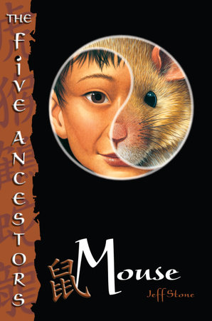 The Five Ancestors Book 6: Mouse by Jeff Stone