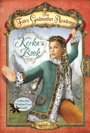 The Fairy Godmother Academy #2: Kerka's Book by Jan Bozarth