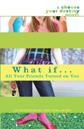 What If . . . All Your Friends Turned On You by