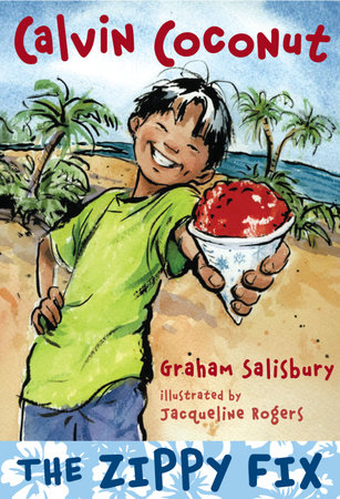 Calvin Coconut: The Zippy Fix by Graham Salisbury