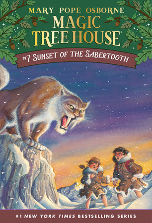 Magic Tree House #7: Sunset of the Sabertooth by Mary Pope Osborne