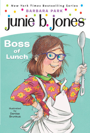 Junie B., First Grader: Boss of Lunch (Junie B. Jones) by