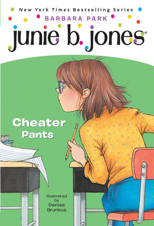 Junie B. Jones #21: Cheater Pants by Barbara Park