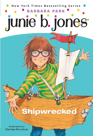 Junie B. Jones #23: Shipwrecked by