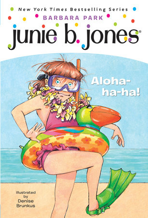 Junie B., First Grader: Aloha-Ha-Ha! by