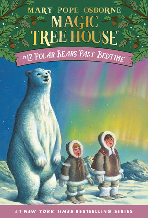 Magic Tree House #12: Polar Bears Past Bedtime by