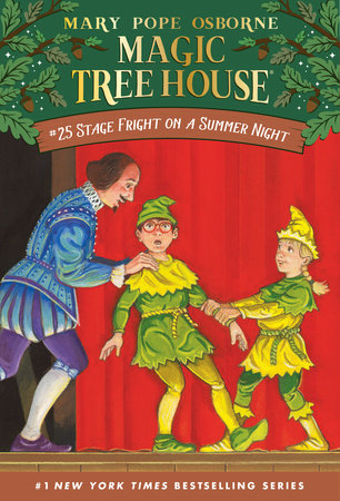 Magic Tree House #25: Stage Fright on a Summer Night by
