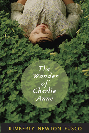 The Wonder of Charlie Anne by Kimberly Newton Fusco