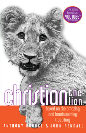 Christian the Lion by John Rendall and Anthony Bourke