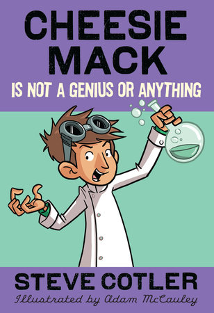 Cheesie Mack Is Not a Genius or Anything by