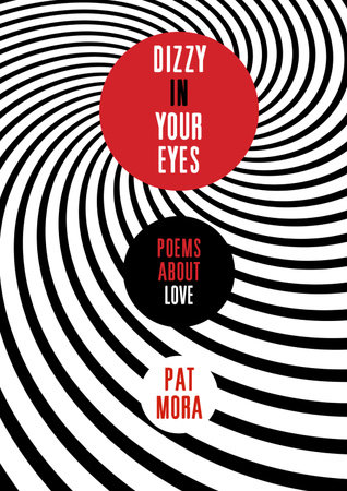 Dizzy in Your Eyes: Poems about Love by