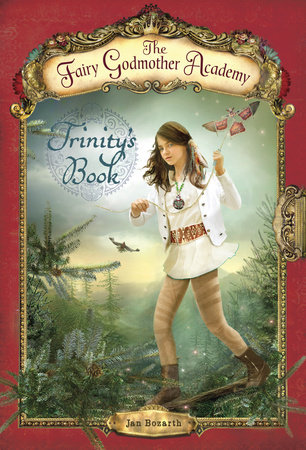 The Fairy Godmother Academy #6: Trinity's Book by