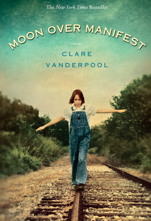 Moon Over Manifest by Clare Vanderpool