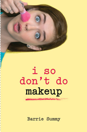 I So Don't Do Makeup by