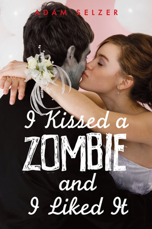 I Kissed a Zombie, and I Liked It by
