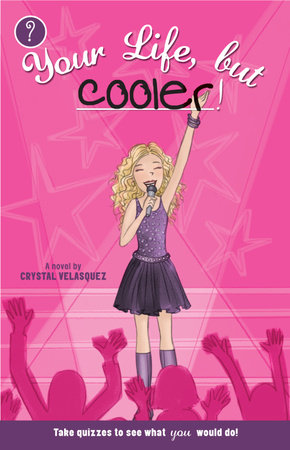 Your Life, but Cooler by Crystal Velasquez