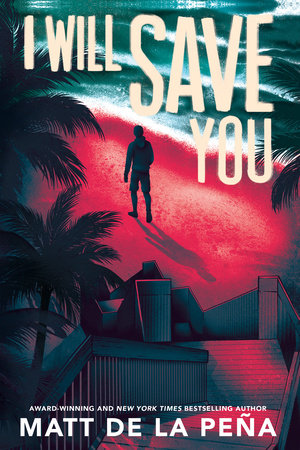 I Will Save You by Matt de la Peña