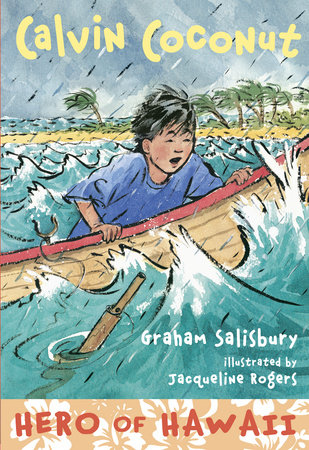 Calvin Coconut: Hero of Hawaii by Graham Salisbury