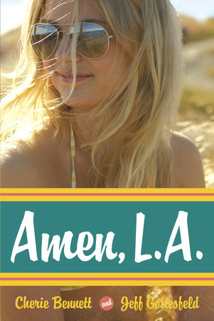Amen, L.A. by Jeff Gottesfeld and Cherie Bennett