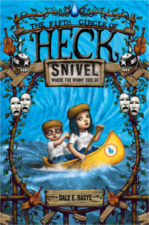 Snivel: The Fifth Circle of Heck by Dale E. Basye