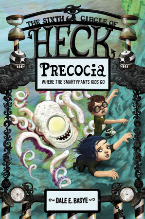 Precocia: The Sixth Circle of Heck by Dale E. Basye