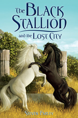 The Black Stallion and the Lost City by Steve Farley