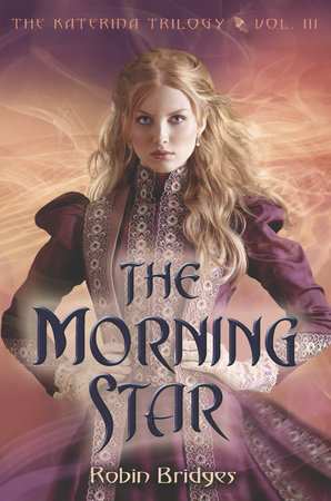 The Katerina Trilogy, Vol. III: The Morning Star by