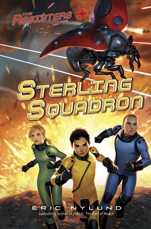 The Resisters #2: Sterling Squadron by Eric Nylund