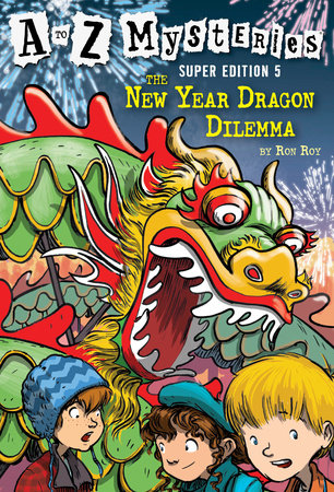 A to Z Mysteries Super Edition #5: The New Year Dragon Dilemma by