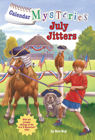 Calendar Mysteries #7: July Jitters by Ron Roy