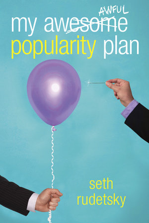 My Awesome/Awful Popularity Plan by