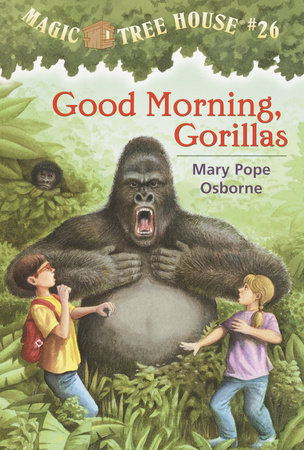 Magic Tree House #26: Good Morning, Gorillas by